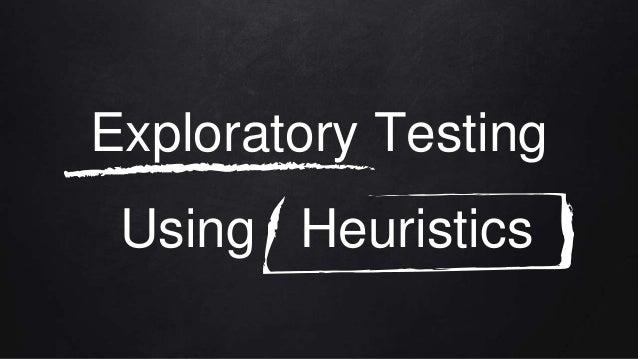 Exploratory Testing Using Heuristics