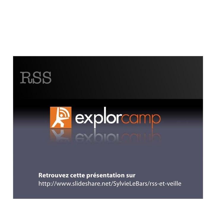 RSS      Retrouvez cette présentation sur  http://www.slideshare.net/SylvieLeBars/rss-et-veille