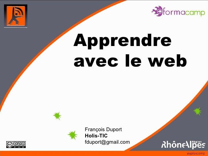 Apprendre  avec le web François Duport Holis-TIC [email_address]