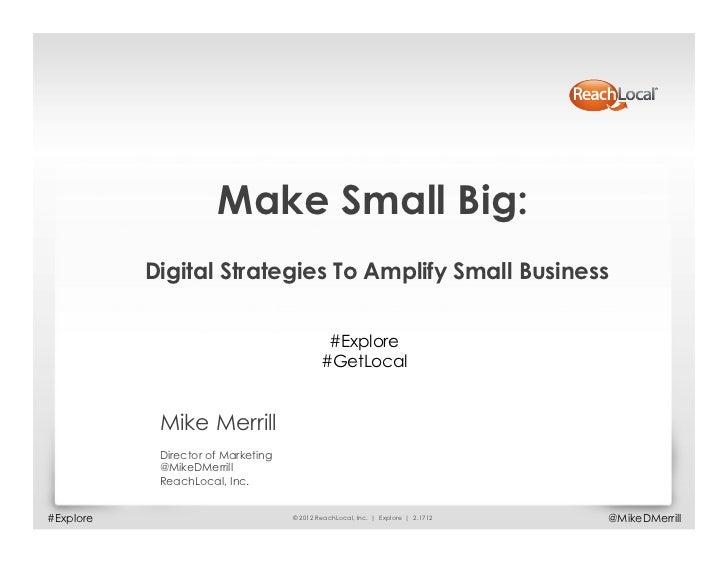 Make Small Big:           Digital Strategies To Amplify Small Business                                             #Explor...
