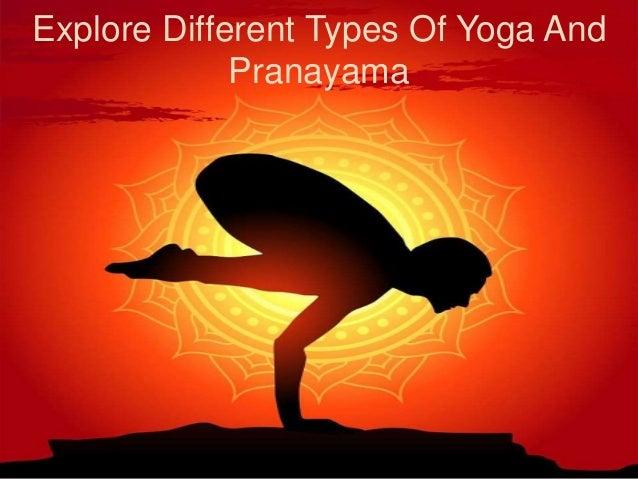 Explore Different Types Of Yoga And Pranayama