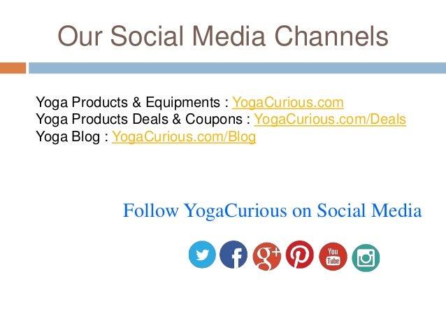 Our Social Media Channels Yoga Products & Equipments : YogaCurious.com Yoga Products Deals & Coupons : YogaCurious.com/Dea...