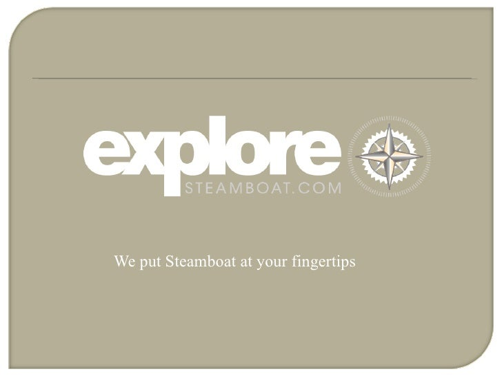 We put Steamboat at your fingertips