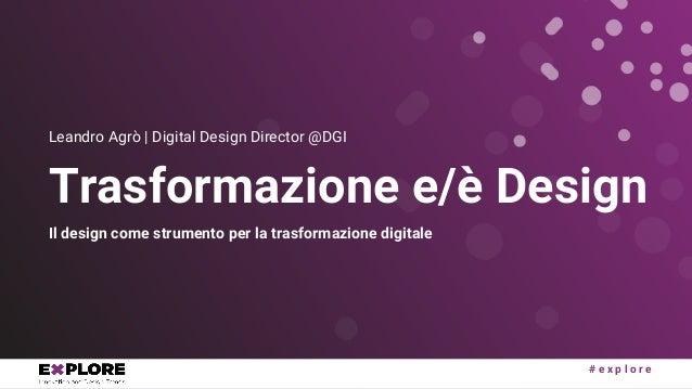 Design e/è Trasformazione Slide 2