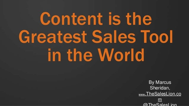 Content is theGreatest Sales Tool   in the World                   By Marcus                   Sheridan,              www....