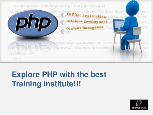 Explore php with the best training institute!!!
