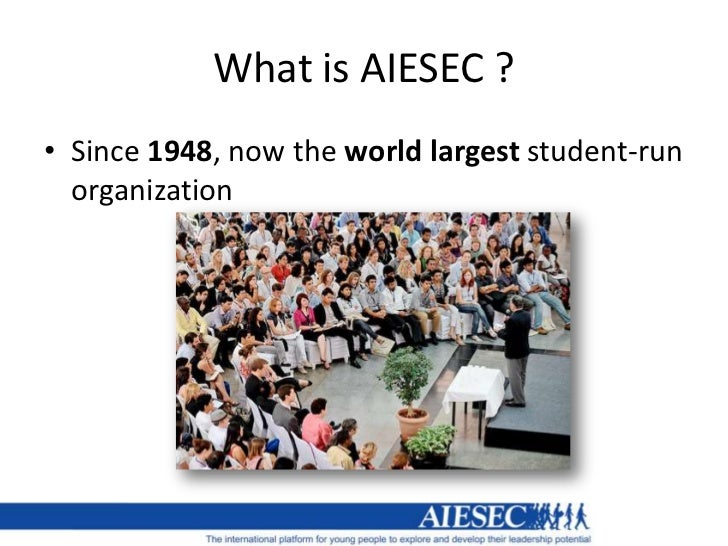 history and influence of aiesec For almost 70 years, since it was founded after the world war ii, aiesec has  been giving students the chance of developing their skills and.