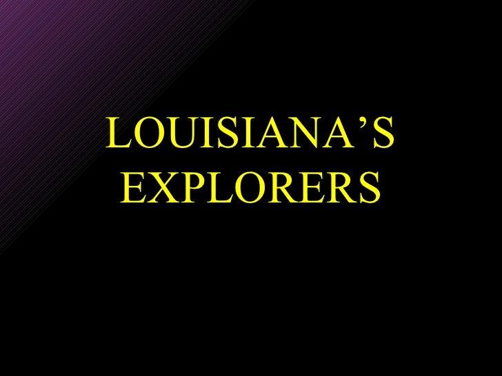 LOUISIANA'S EXPLORERS