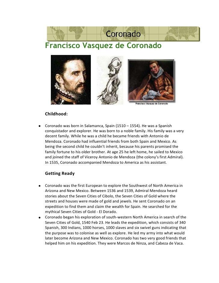<ul><li>Francisco Vasquez de Coronado</li></ul>                        <br /><ul><li>Childhood: