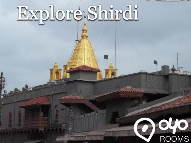 Shirdi - At a Glance 1. Best Time To Visit: December to March 2. Official Language: Marathi 3. Languages Spoken: Hindi, Ma...
