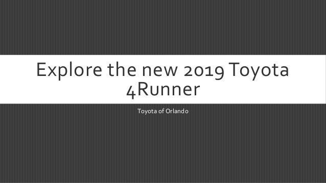 Explore the new 2019 Toyota 4Runner Toyota of Orlando