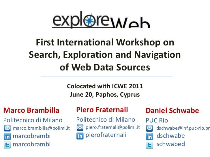 First International Workshop on Search, Exploration and Navigation of Web Data Sources<br />Colocated with ICWE 2011 <br /...
