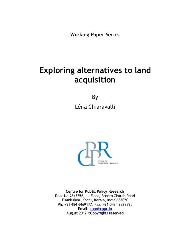 Working Paper Series Exploring alternatives to land acquisition By Léna Chiaravalli Centre for Public Policy Research Door...