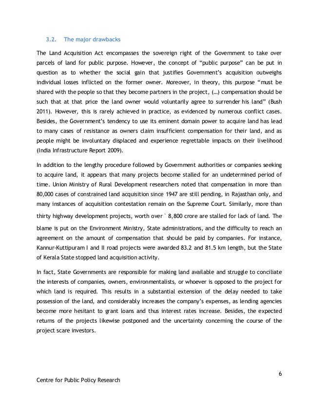 6 Centre for Public Policy Research 3.2. The major drawbacks The Land Acquisition Act encompasses the sovereign right of t...