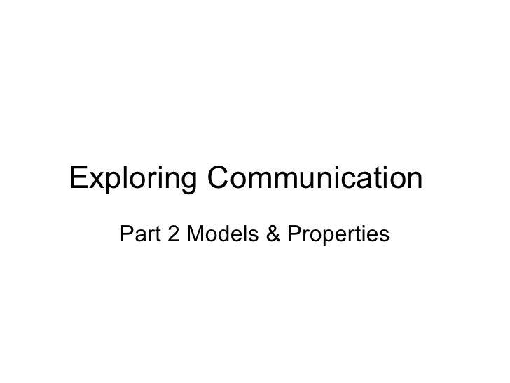 ExploringCommunication    Part2Models&Properties