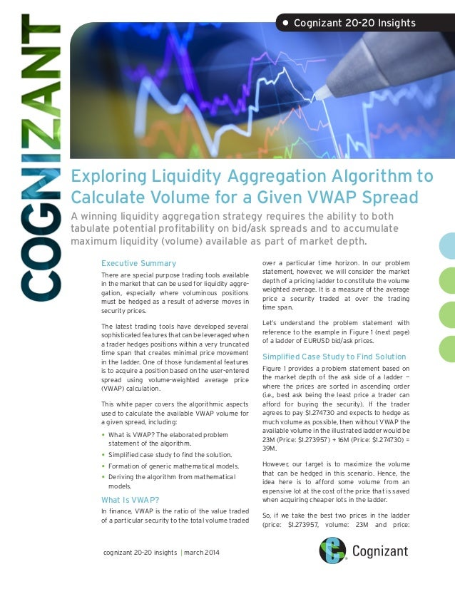 Exploring Liquidity Aggregation Algorithm to Calculate Volume for a Given VWAP Spread A winning liquidity aggregation stra...
