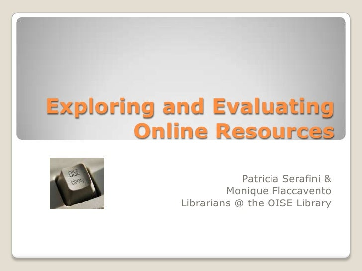 Exploring and evaluating online resources