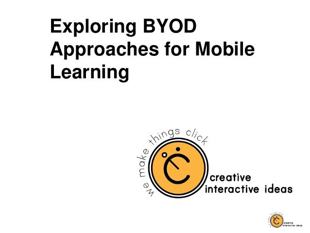 Exploring BYOD Approaches for Mobile Learning