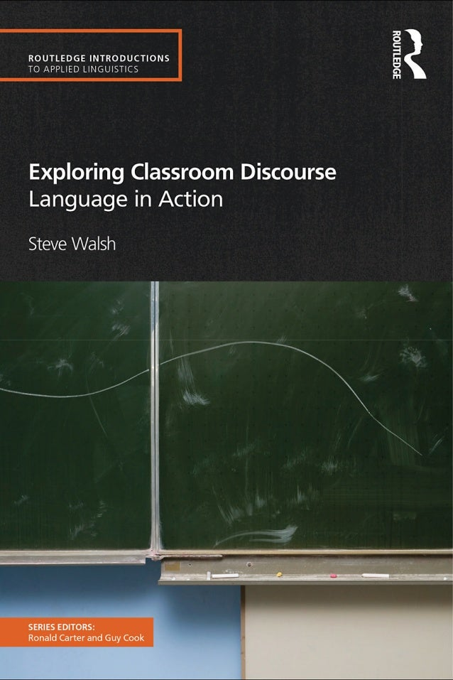 Exploring Classroom Discourse Routledge Introductions to Applied Linguistics is a series of intro- ductory level textbooks...
