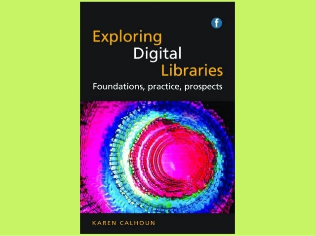 Exploring Digital Libraries: Chapter by Chapter Summary by Facet Publishing Slide 3