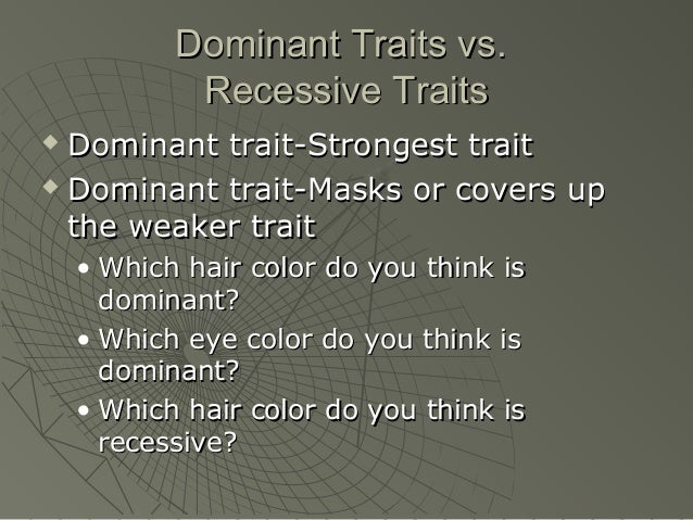 Dominant Traits vs.