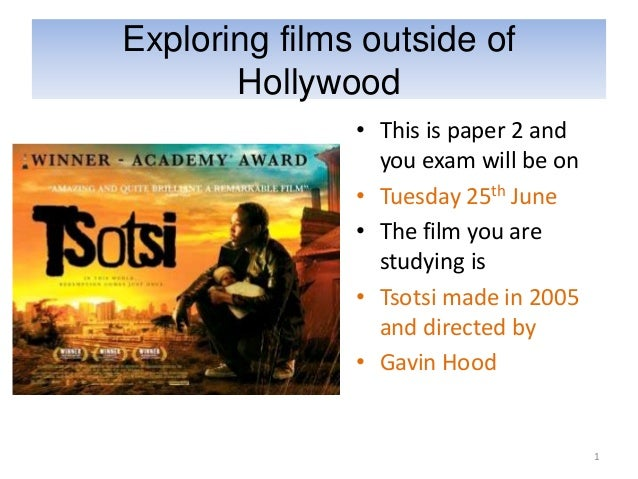 Exploring films outside ofHollywood• This is paper 2 andyou exam will be on• Tuesday 25th June• The film you arestudying i...