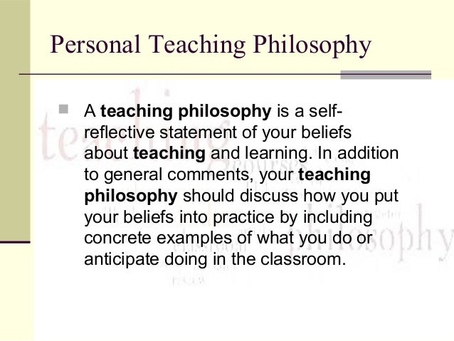 a reflection of my educational philosophy as a teacher Reflections on the job hunt: writing a teaching philosophy deliberate reflection of my teaching teachers reflect on teaching.