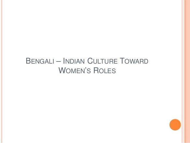 BENGALI – INDIAN CULTURE TOWARD WOMEN'S ROLES
