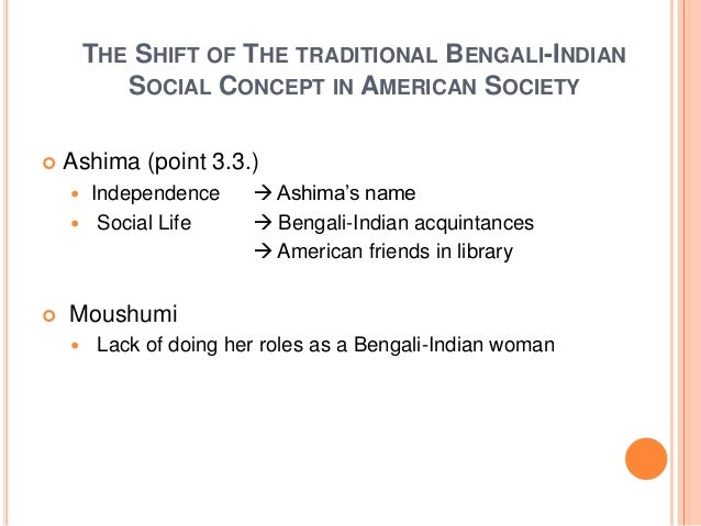 THE SHIFT OF THE TRADITIONAL BENGALI-INDIAN SOCIAL CONCEPT IN AMERICAN SOCIETY  Ashima (point 3.3.)  Independence  Ashi...