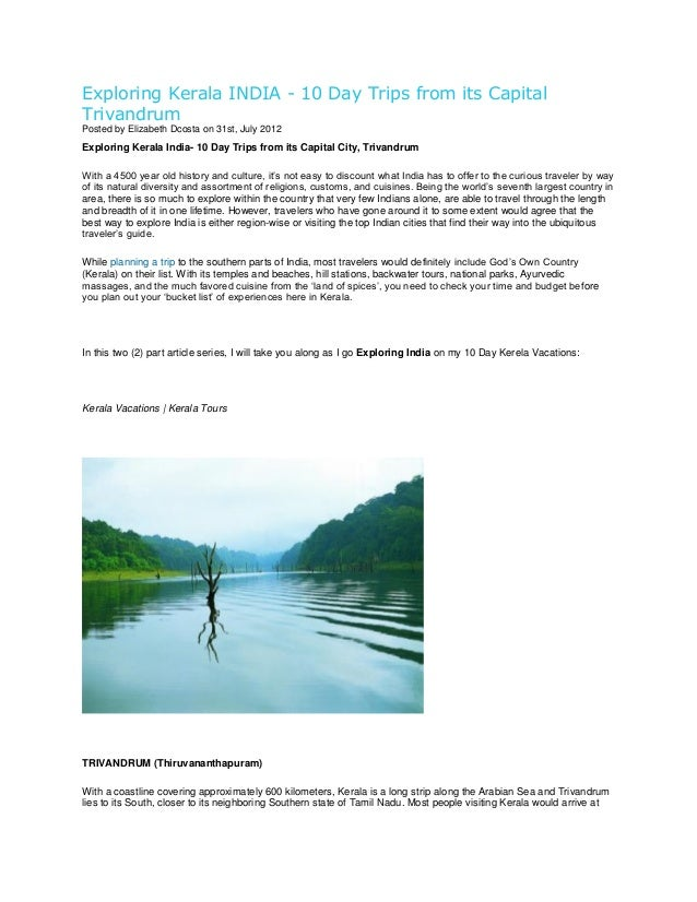 Exploring Kerala INDIA - 10 Day Trips from its Capital Trivandrum Posted by Elizabeth Dcosta on 31st, July 2012  Exploring...
