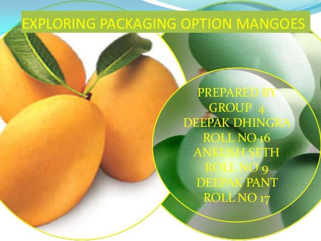 Exploring mangoes logistic for export group 4 iift