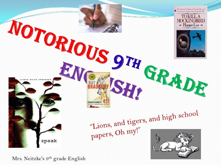 """Notorious9thGradeEnglish!<br />""""Lions, and tigers, and high school papers, Oh my!""""<br />Mrs. Neitzke's 9th grade English<b..."""