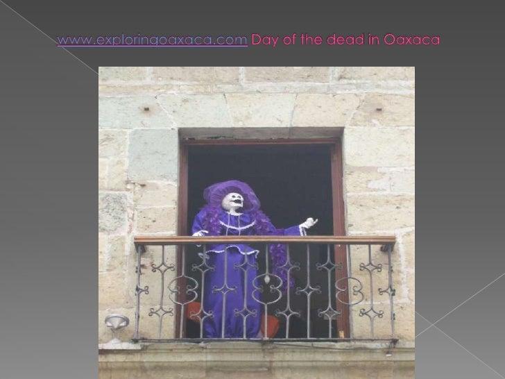 www.exploringoaxaca.comDay of thedead in Oaxaca <br />