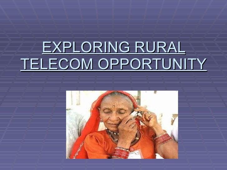 EXPLORING RURAL TELECOM OPPORTUNITY