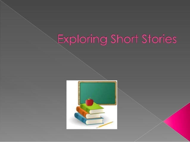   The short story is a work of fiction that is shorter and more limited than a novel. › Usually focuses on one important ...