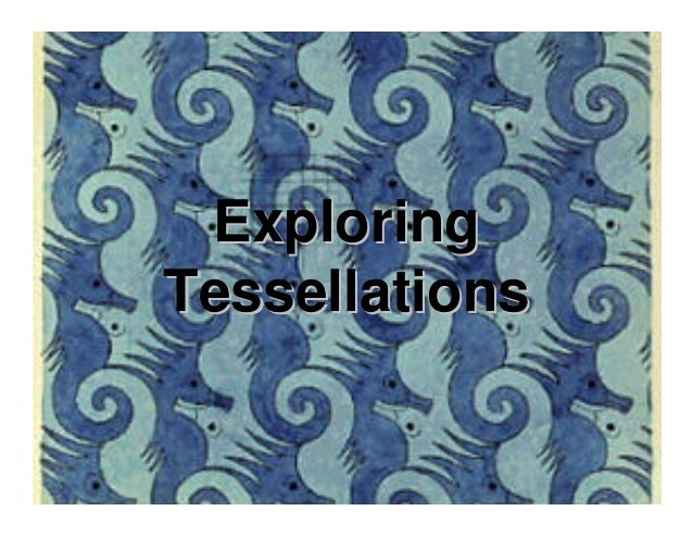 ExploringExploringTessellationsTessellations