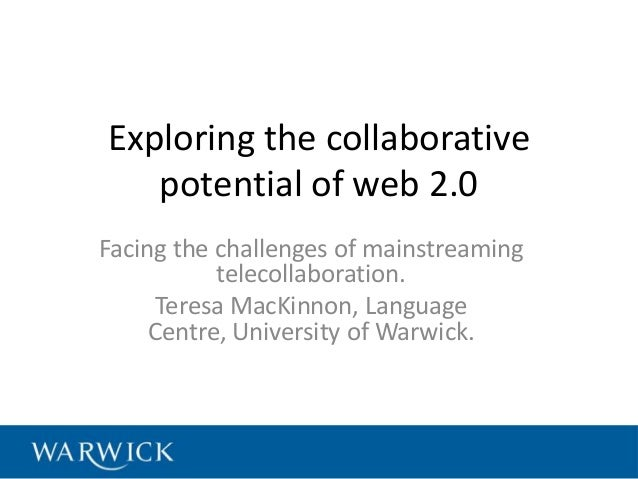 Exploring the collaborative   potential of web 2.0Facing the challenges of mainstreaming           telecollaboration.     ...