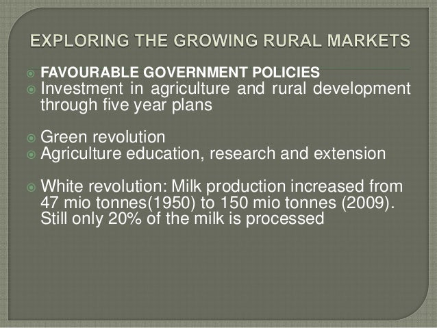    FAVOURABLE GOVERNMENT POLICIES Investment    in agriculture and rural development    through five year plans Green r...