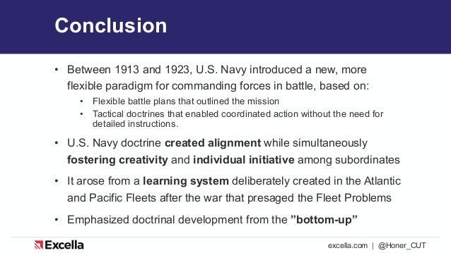 excella.com | @Honer_CUT Conclusion • Between 1913 and 1923, U.S. Navy introduced a new, more flexible paradigm for comman...
