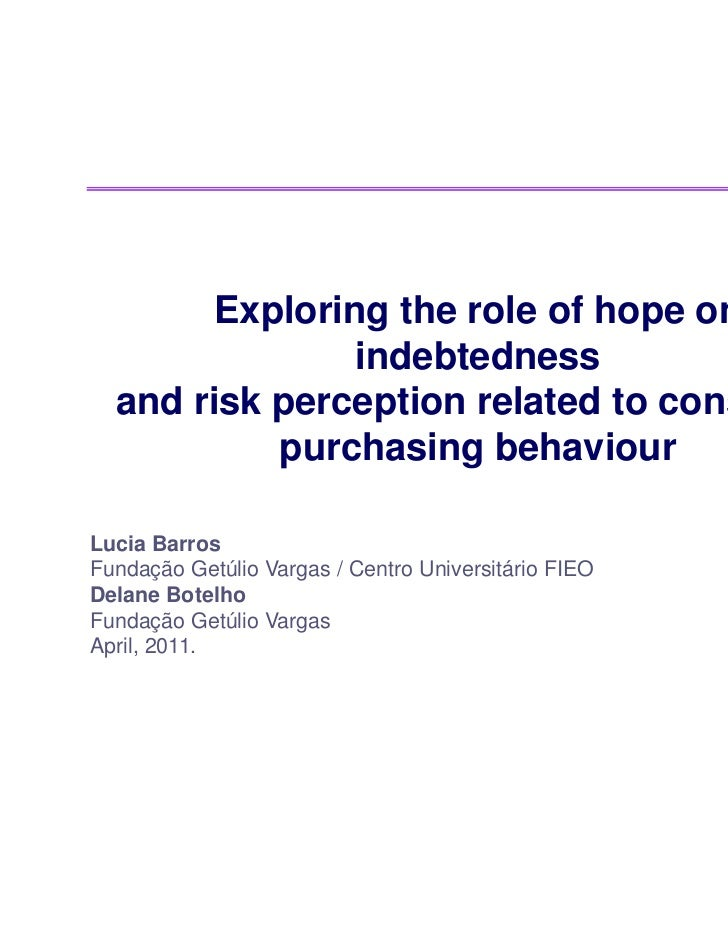Exploring the role of hope on               indebtedness  and risk perception related to consumer           purchasing beh...