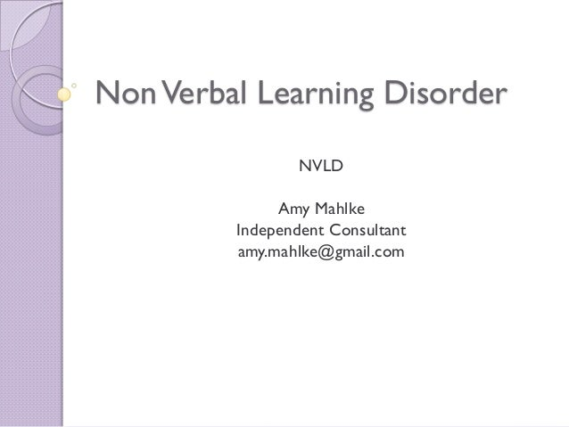 Evaluating Your Child For Nld >> Exploring The Signs And Interventions For Nonverbal Learning Disorder