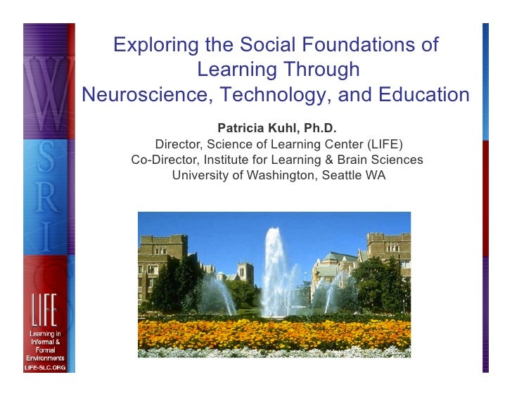 Exploring the Social Foundations of           Learning ThroughNeuroscience, Technology, and Education                    P...
