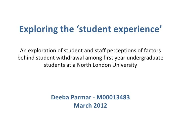 Exploring the 'student experience' An exploration of student and staff perceptions of factorsbehind student withdrawal amo...