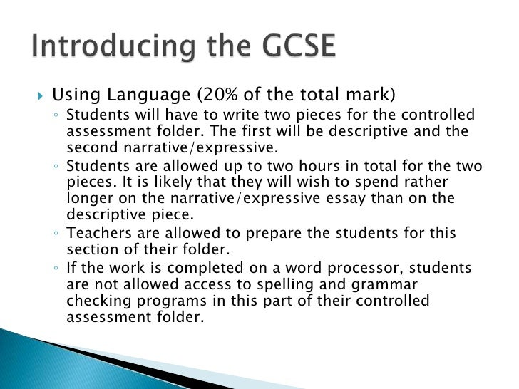    Using Language (20% of the total mark)    ◦ Students will have to write two pieces for the controlled      assessment ...