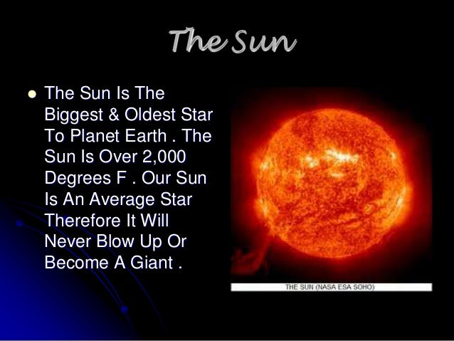 exploring objects in the universe We look at the sun rising every day it's bright, it's big and it warms us up our sun happens to be the brightest object in our universe and naturally.