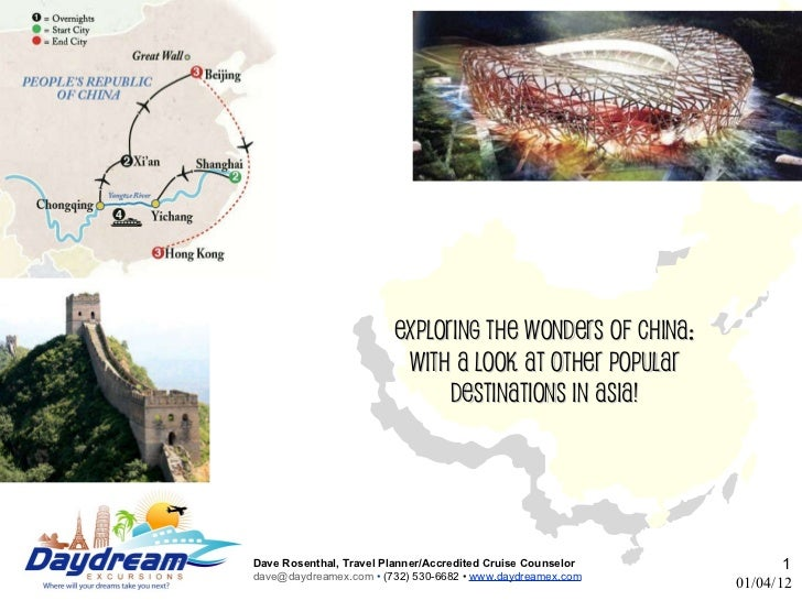 Exploring the Wonders of China: With a look at other popular Destinations in Asia! 01/04/12 <ul><ul><li></li></ul></ul>