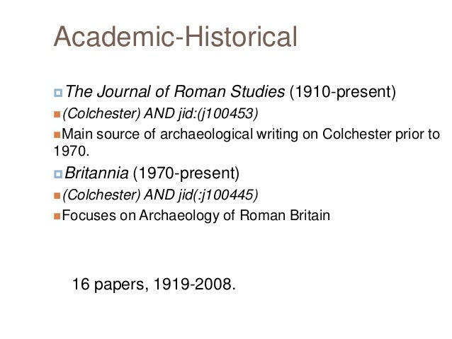 Academic-Historical The  Journal of Roman Studies (1910-present)  (Colchester) AND  jid:(j100453) Main source of archae...