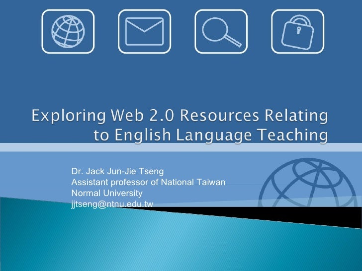 Dr. Jack Jun-Jie Tseng Assistant professor of National Taiwan Normal University [email_address]