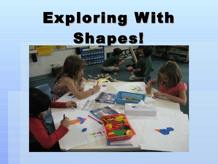 Exploring With Shapes!