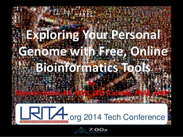 Exploring Your Personal Genome with Free, Online Bioinformatics Tools by Shannon Bohle, BA, MLIS, CDS (Cantab), FRAS, AHIP...